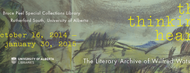 Bruce Peel Special Collections Library, Rutherford South, University of Alberta October 16, 2014 to January 30, 2015 Monday – Friday 12:00p.m. – 4:30p.m. Paul Hjartarson and Shirley Neuman This exhibition […]